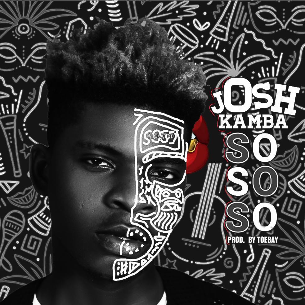 Music : Josh Kamba – Sososo