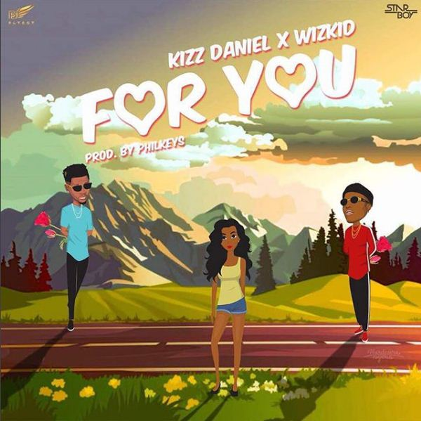 Fresh Music: Kizz Daniel – For You Ft. Wizkid
