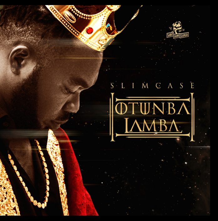 Song Of The Week: Slimcase – Otunba Lamba