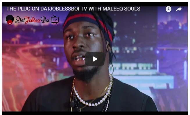 THE PLUG ON DATJOBLESSBOI TV WITH MALEEQ SOULS