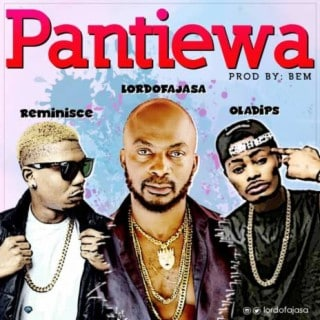MUSIC: Lord Of Ajasa – Pantiewa ft. Reminisce & Oladips