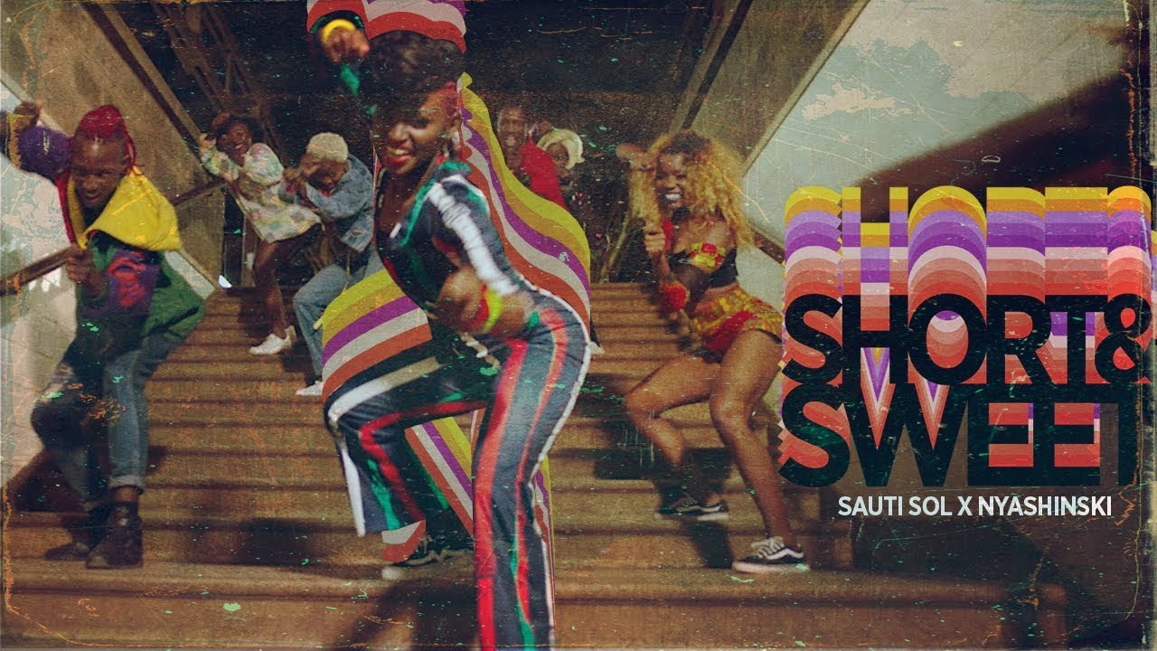 VIDEO: Sauti Sol – Short N Sweet ft Nyashinski