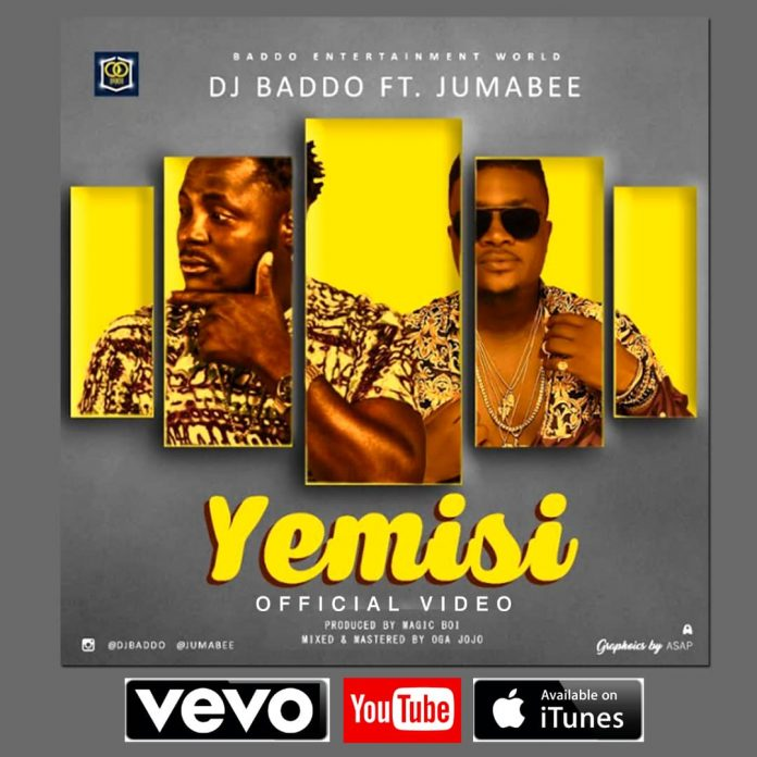 VIDEO: DJ Baddo – Yemisi Ft Jumabee