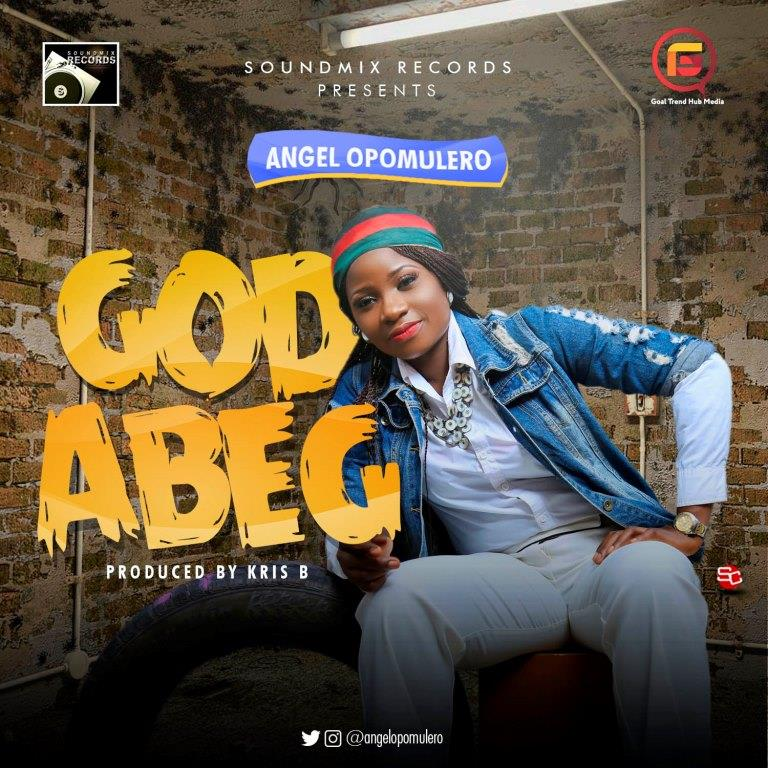 Music: Angel Opomulero – God Abeg