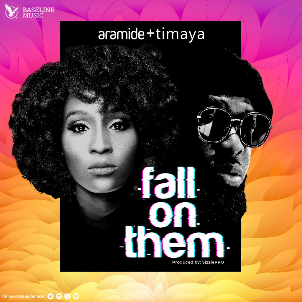 Music: Aramide Ft. Timaya – Fall On Them