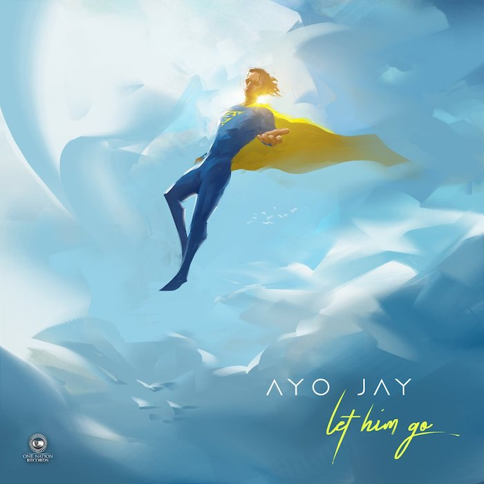 Stream Music: Ayo Jay – Let Him Go