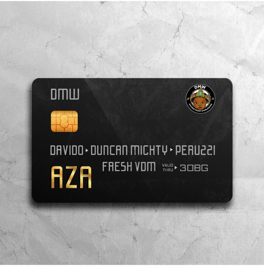 Fresh: DMW ft. Davido x Duncan Mighty x Peruzzi – AZA (prod. Fresh VDM)