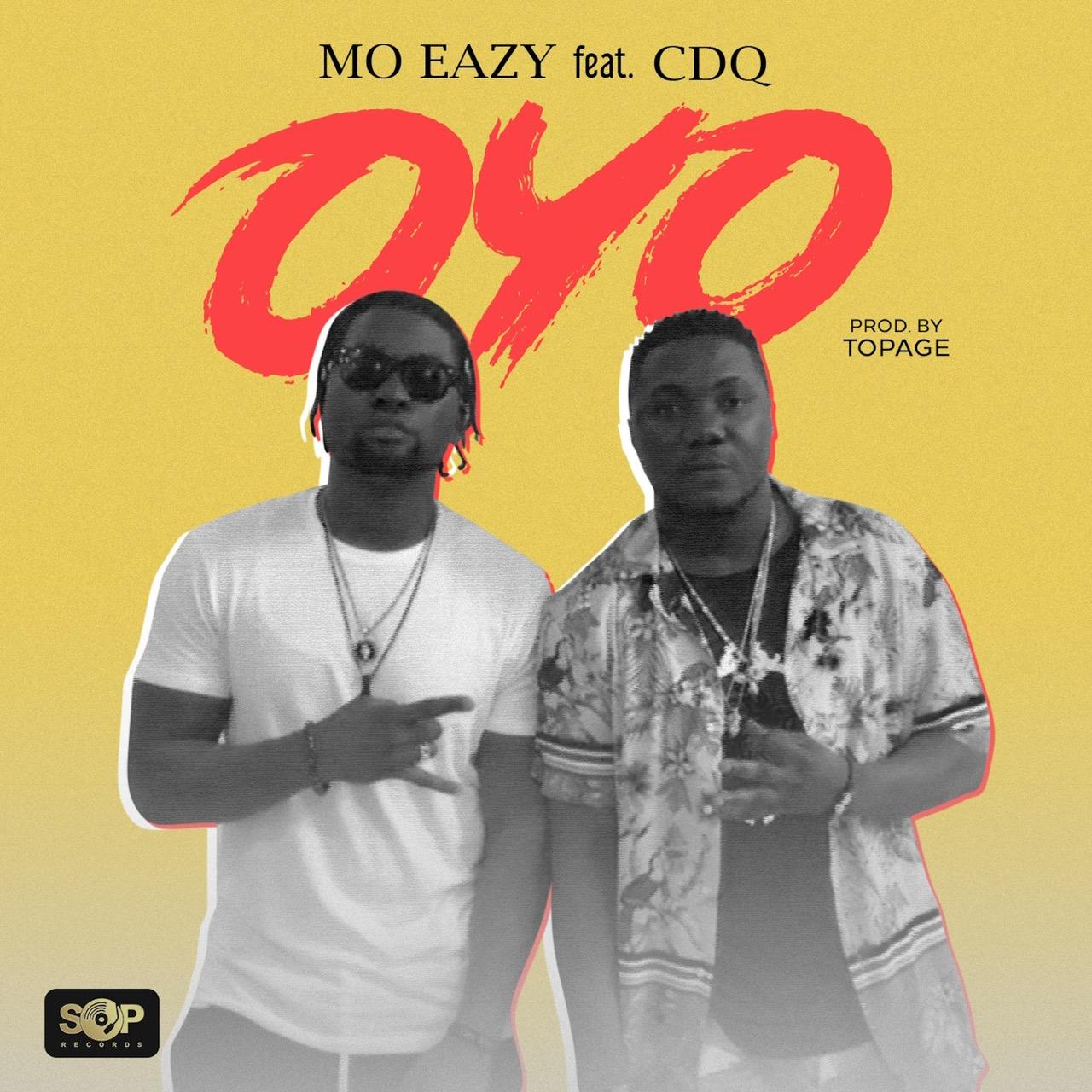 Music Premiere: MO Eazy x CDQ – OYO