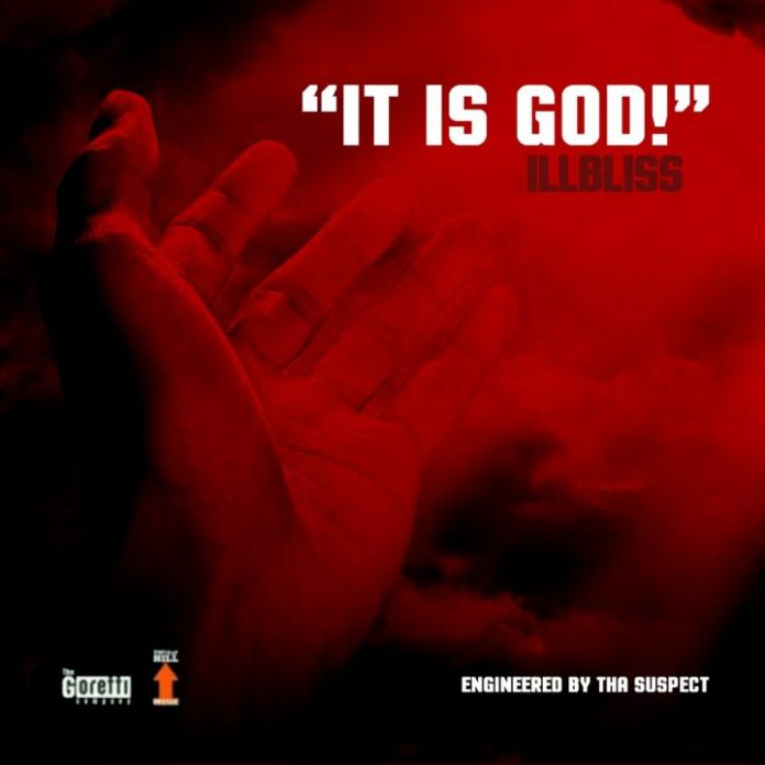Music: iLLbliss – It Is God!