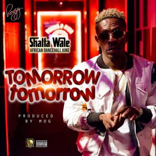 Ghana Music: Shatta Wale – Tomorrow Tomorrow