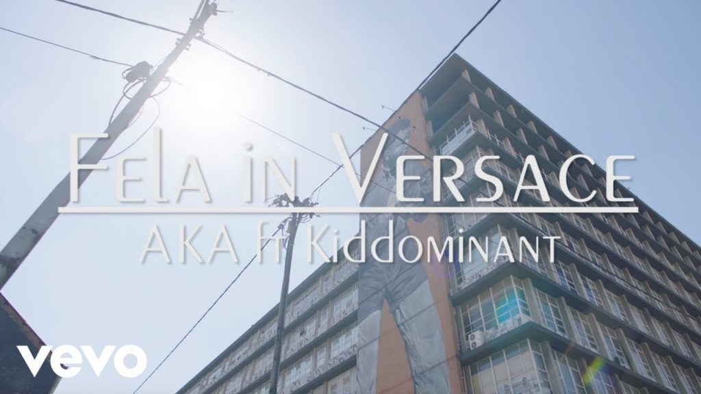 VIDEO: AKA – Fela In Versace ft. Kiddominant