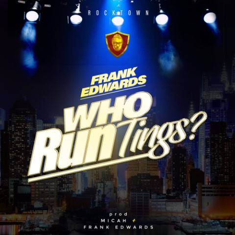 Gospel: Frank Edwards – Who Run Tings?