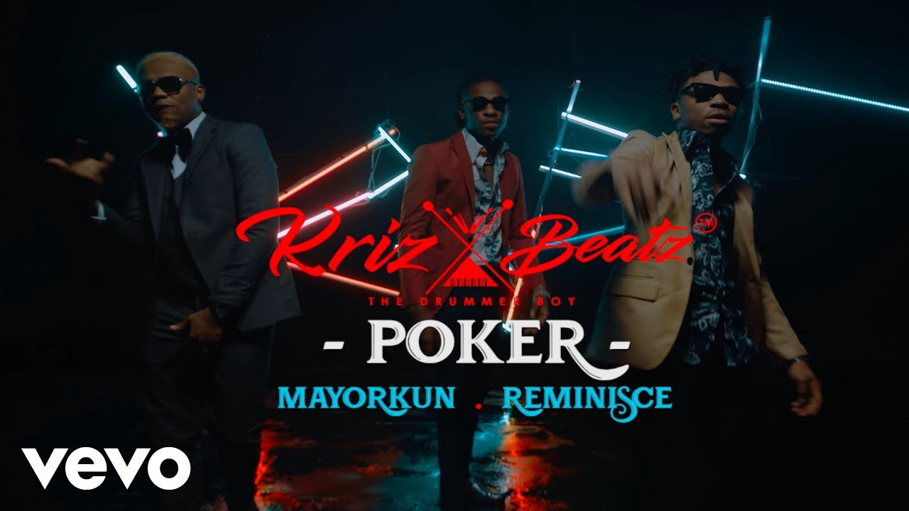 VIDEO: Krizbeatz – Poker ft. Reminisce, Mayorkun