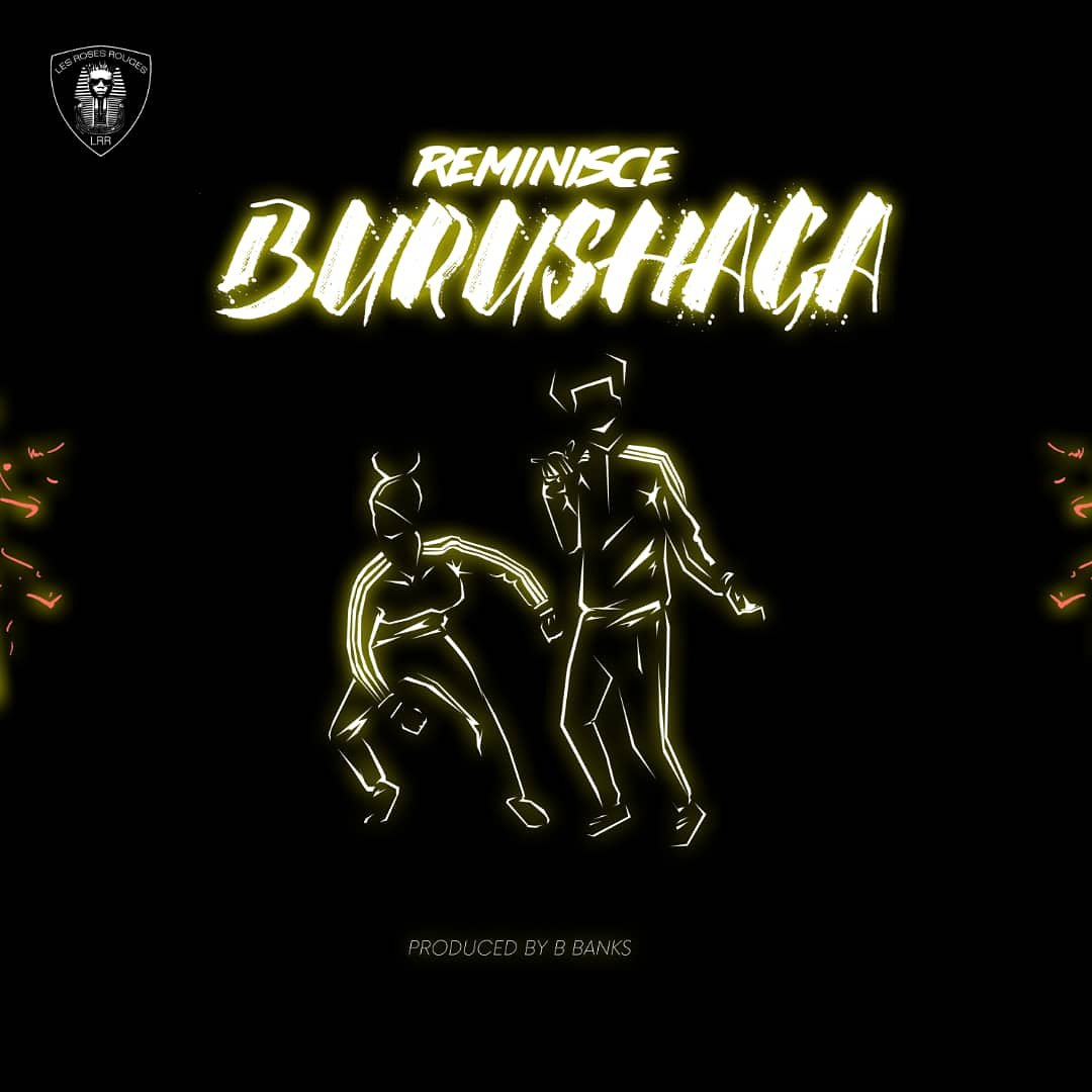 Music: Reminisce – Burushaga