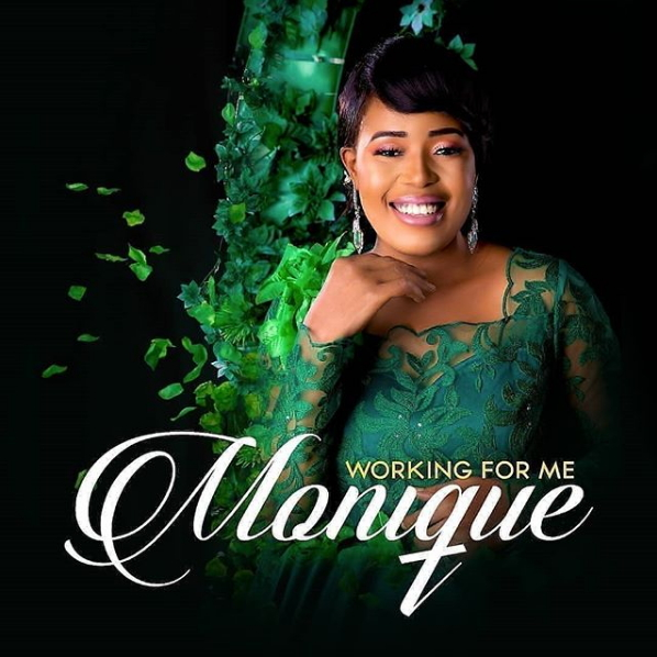 GOSPEL ALBUM: Monique – Working For Me