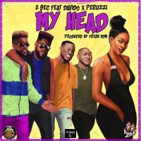 MUSIC: 2Sec x Davido x Peruzzi – My Head (Manya)