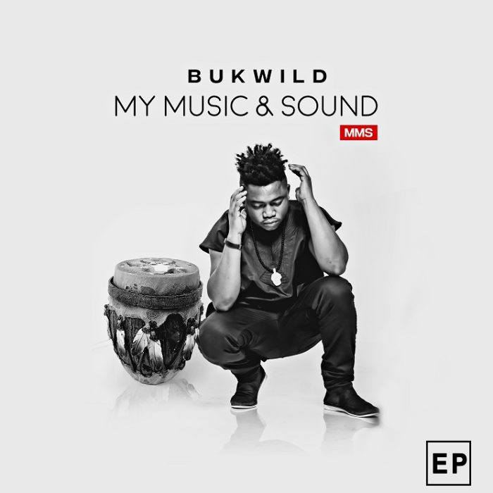 MIXTAPE: Bukwild – 'My Music & Sound' | LISTEN