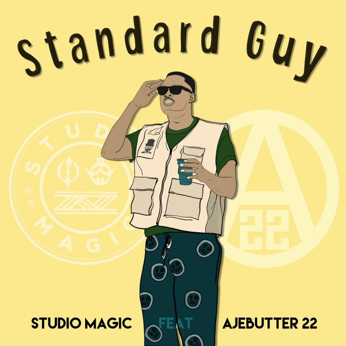 MUSIC:Studio Magic – Standard Guy ft. Ajebutter22