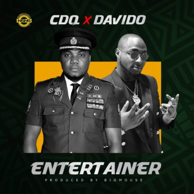 "MUSIC:CDQ – ""Entertainer"" ft Davido"