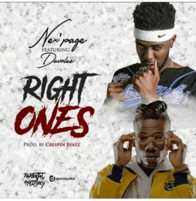 "MUSIC:Nex'page – ""Right Ones"" ft. Davolee"
