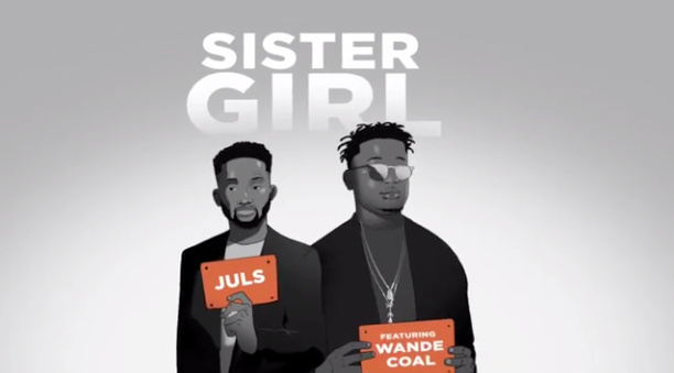 SNIPPET: Juls – Sister Girl ft Wande Coal