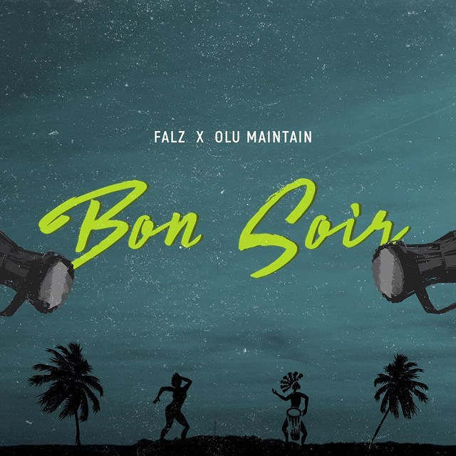 MUSIC:Falz ft. Olu Maintain – Bon Soir (prod. Sess)