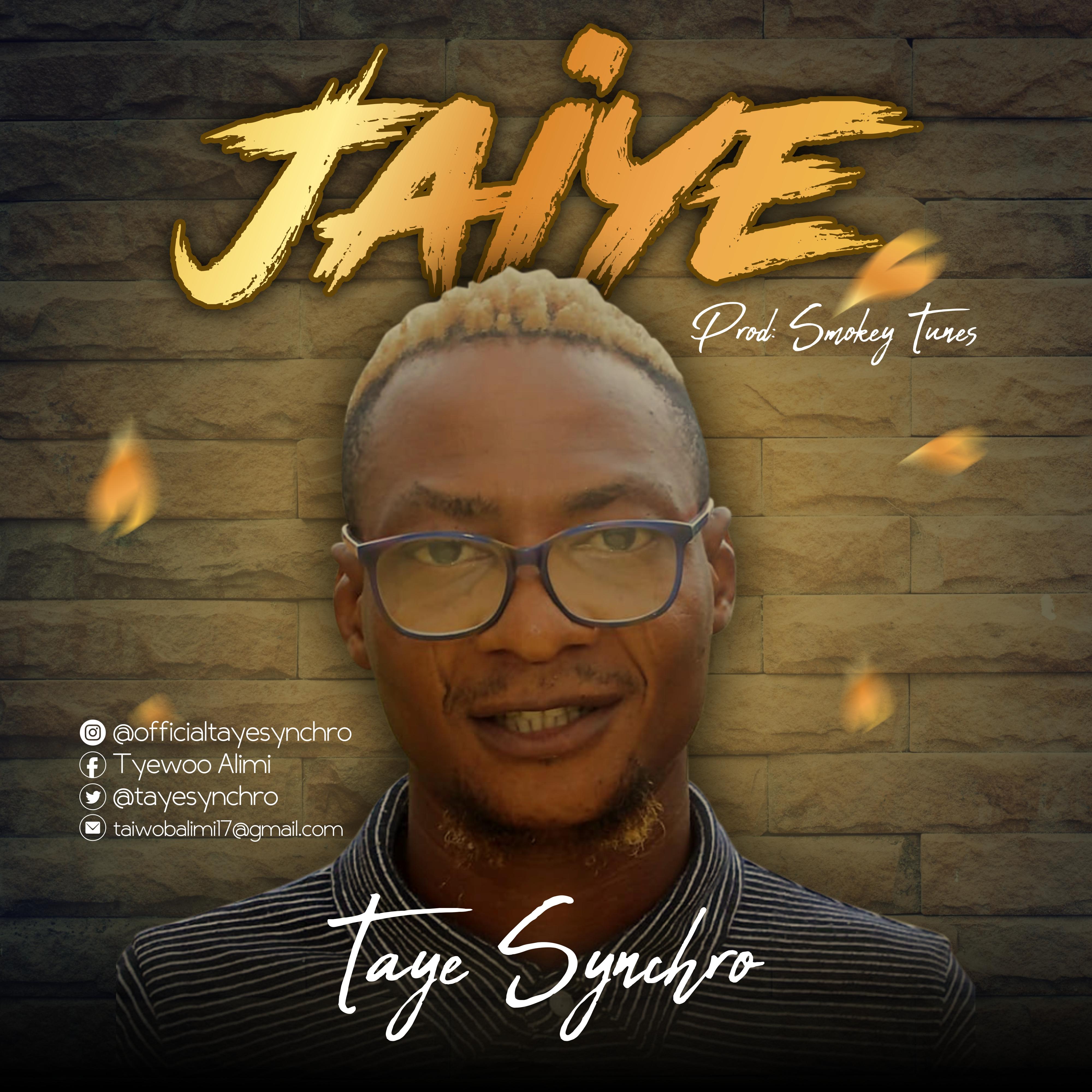 Fresh Music: Taye Synchro – Jaiye | @TayeSynchro
