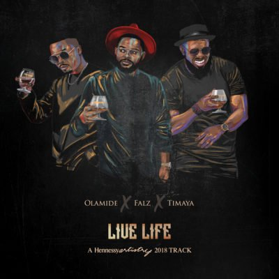 Music: Olamide x Falz x Timaya – Live Life (Prod. Major Bangz)