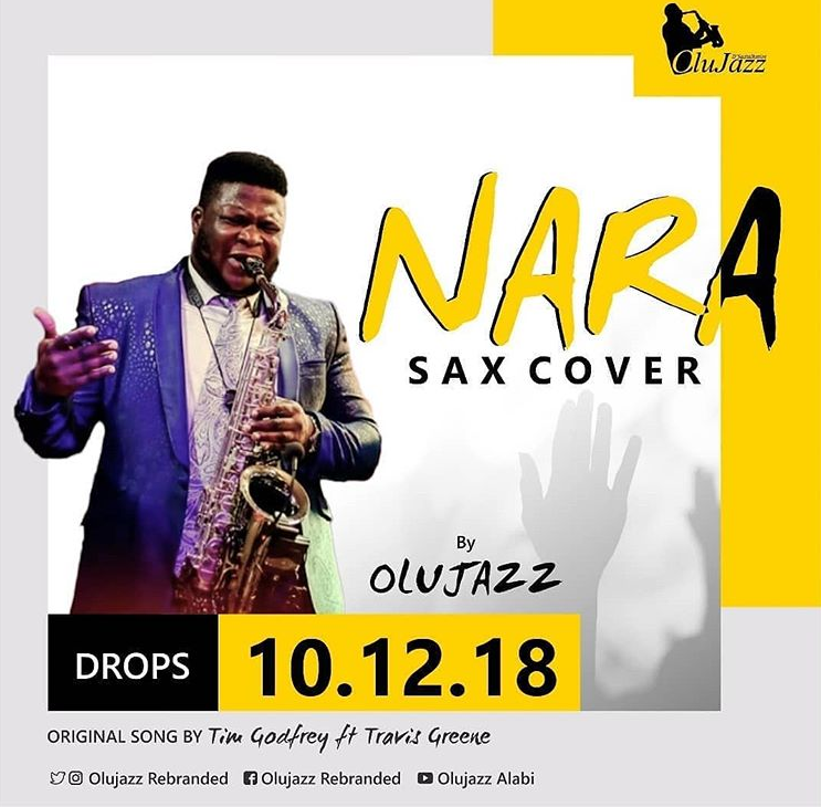 Music Premiere: OLUJAZZ x TIM GODFREY x TRAVIS GREENE – NARA (Sax Version)