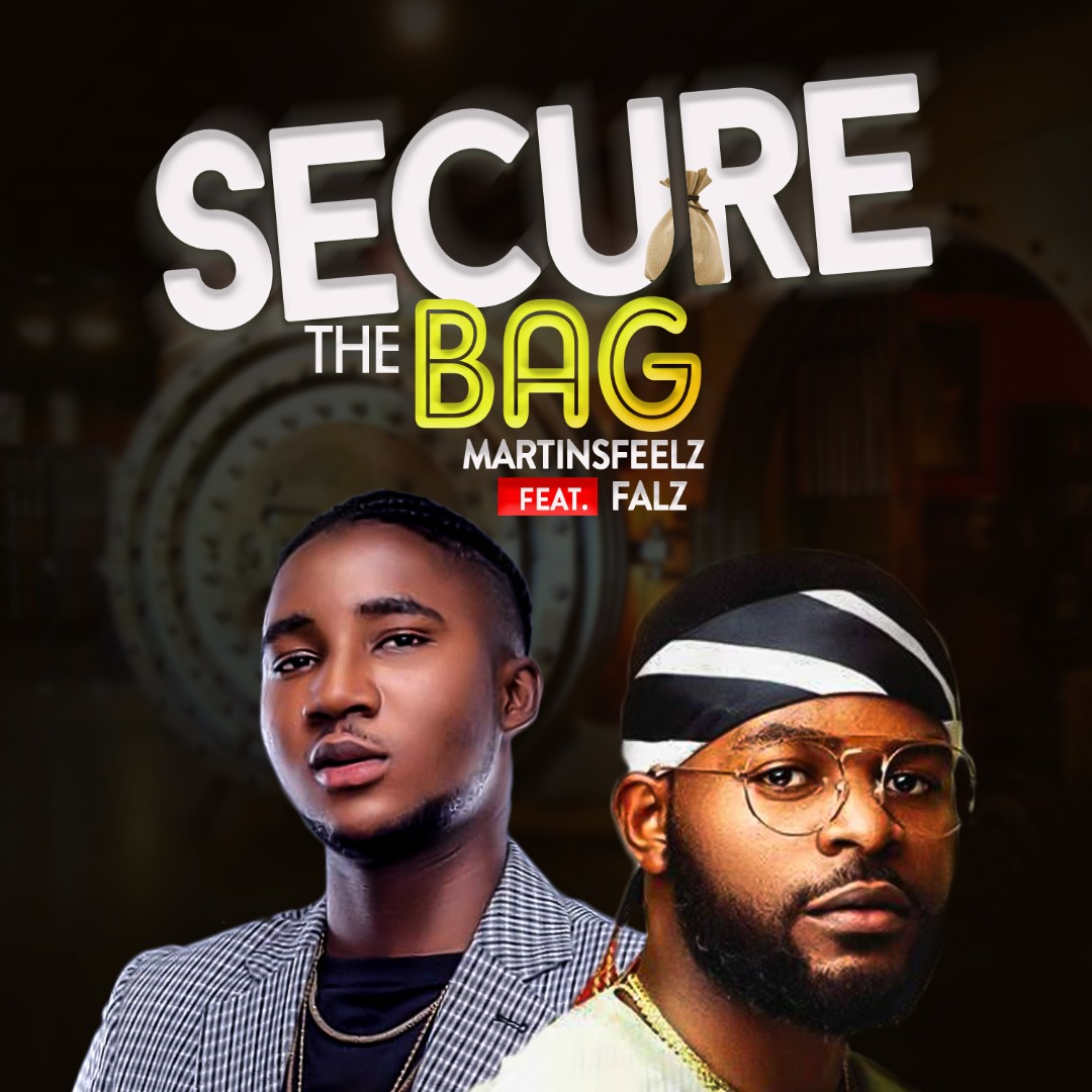 Music: Martinsfeelz ft Falz – Secure The Bag