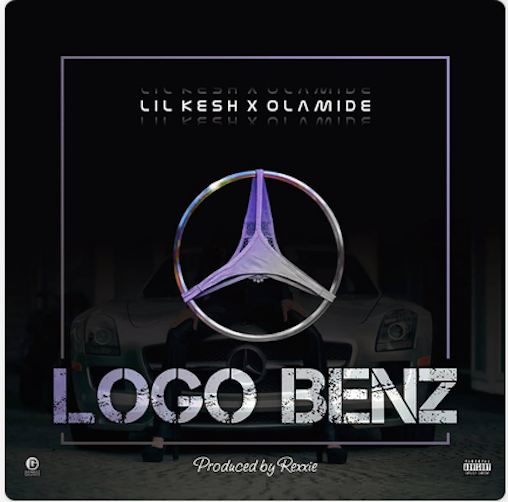 Music: Lil Kesh ft. Olamide – Logo Benz