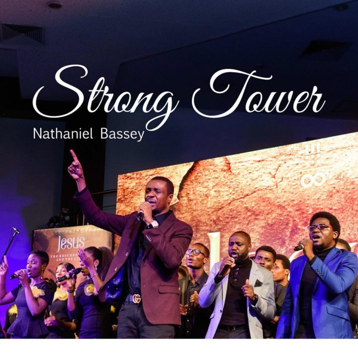 Music: Nathaniel Bassey – Strong Tower