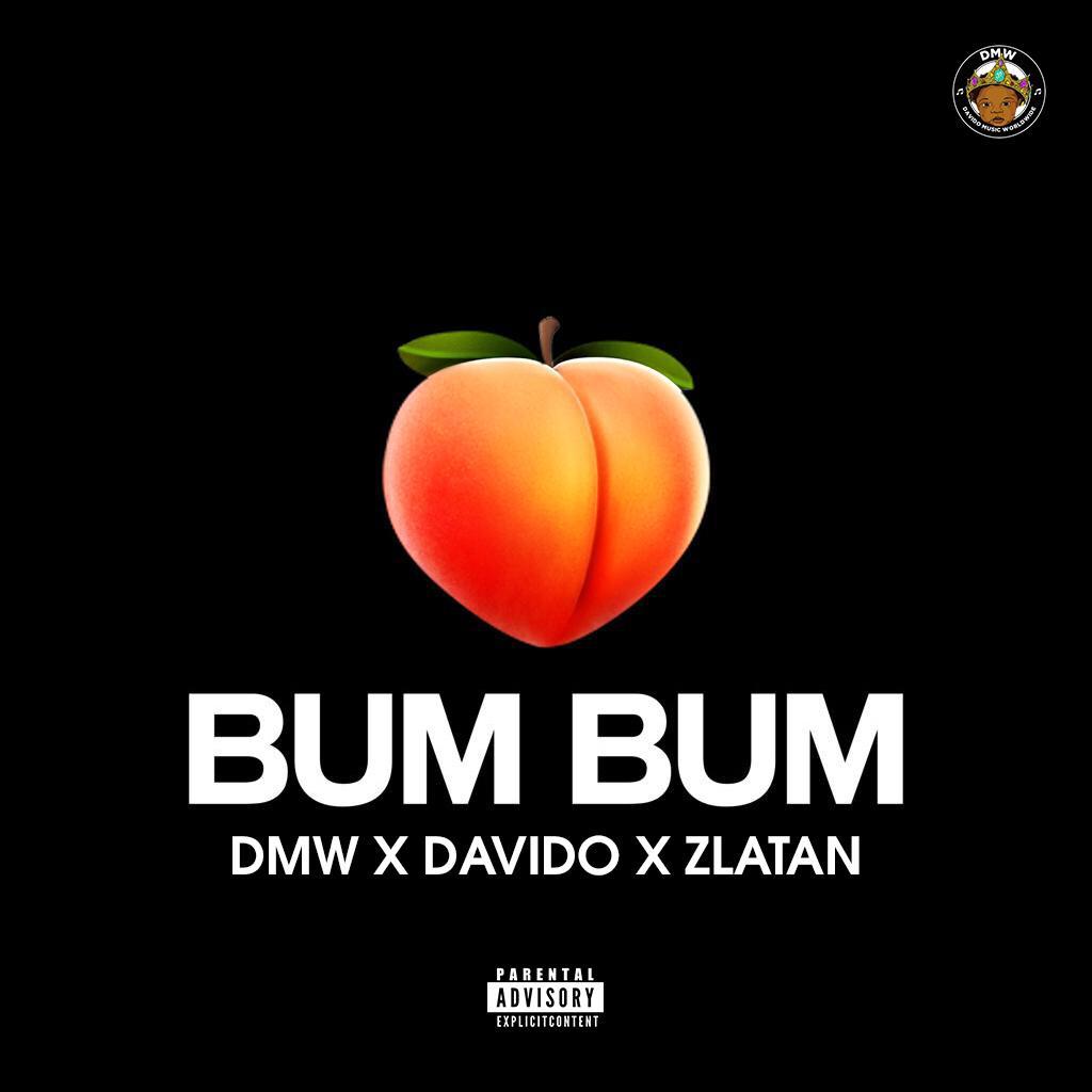 Music: DMW x Davido x Zlatan – Bum Bum