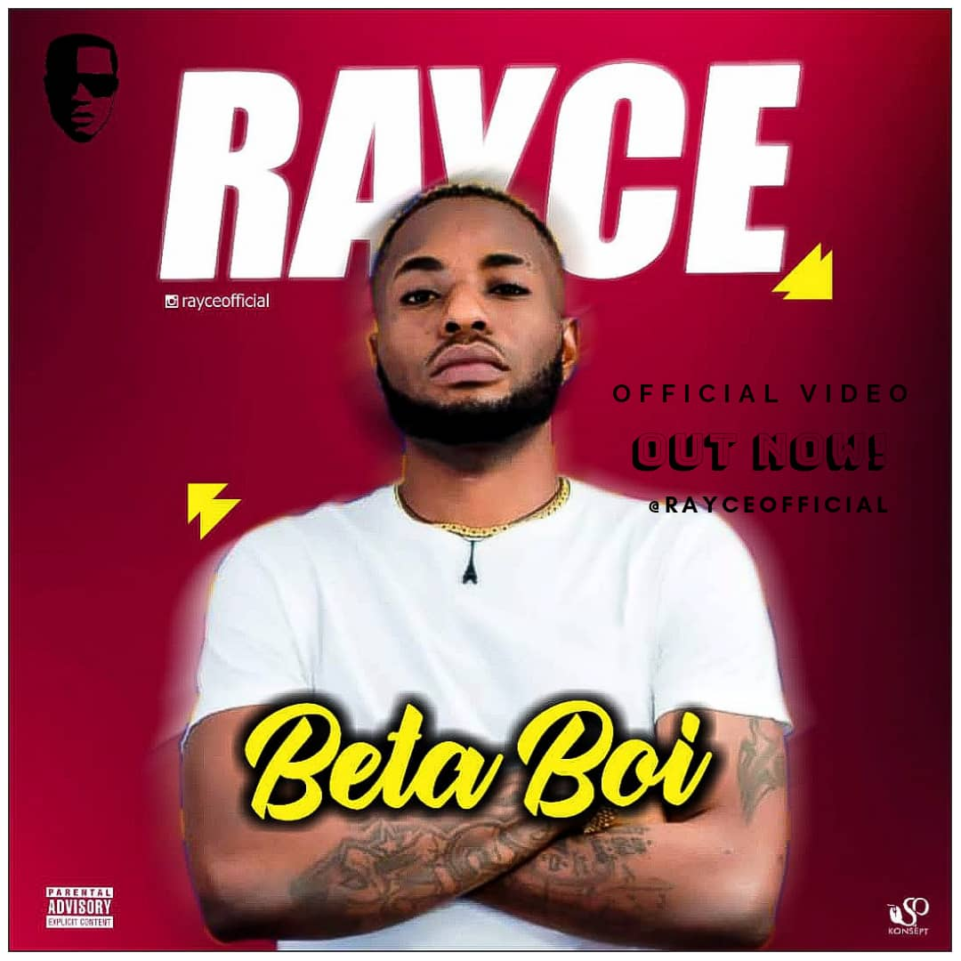 VIDEO: Rayce – Beta Boi