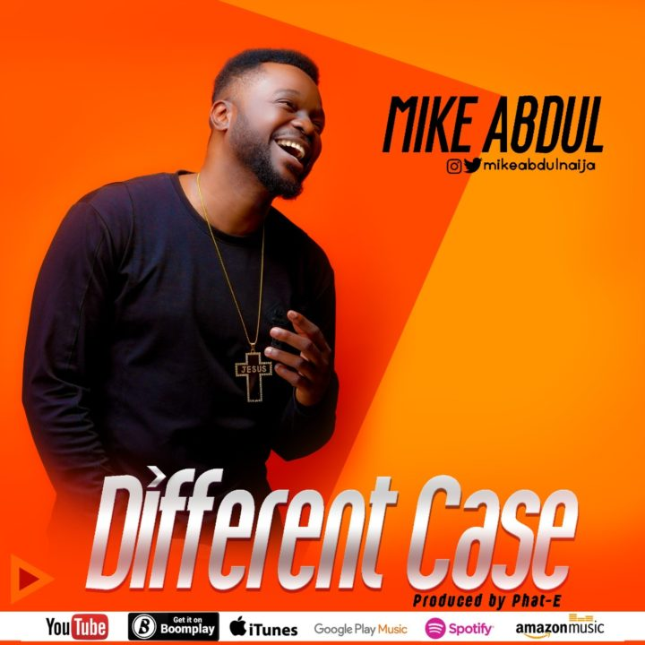 Gospel: Mike Abdul – Different Case