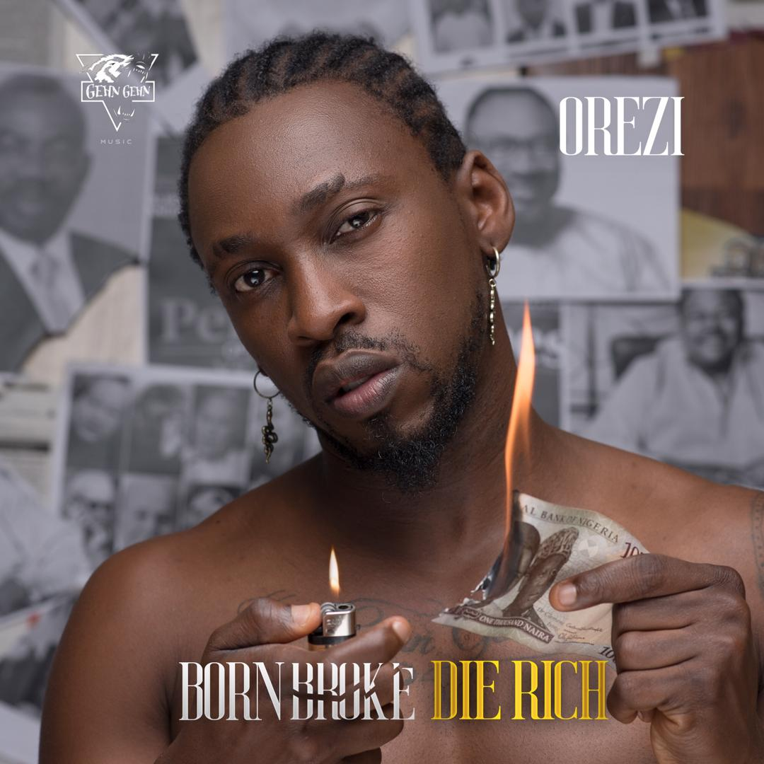 Music: Orezi – Born Broke Die Rich