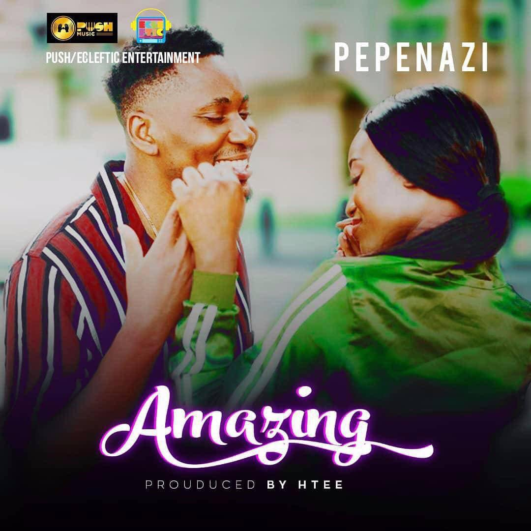 VIDEO: Pepenazi – Amazing
