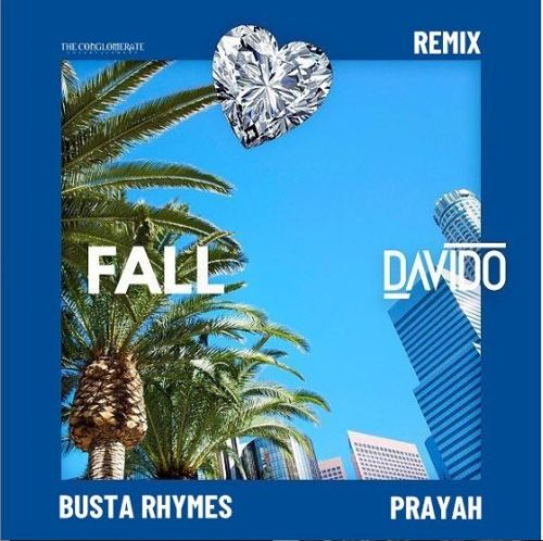 STREAM: Davido – Fall (Remix) ft. Busta Rhymes & Prayah