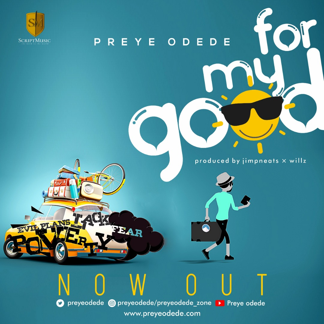 VIDEO: Preye Odede – For My Good