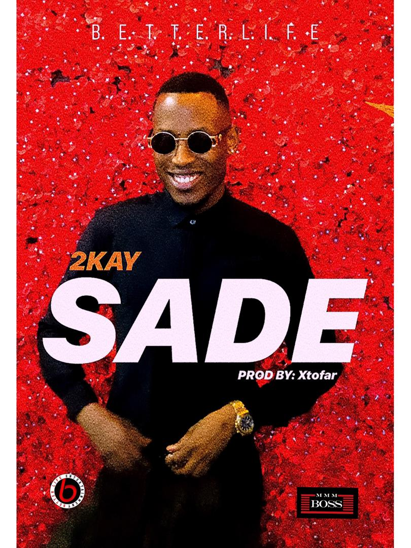 Music: Mr 2Kay – Sade