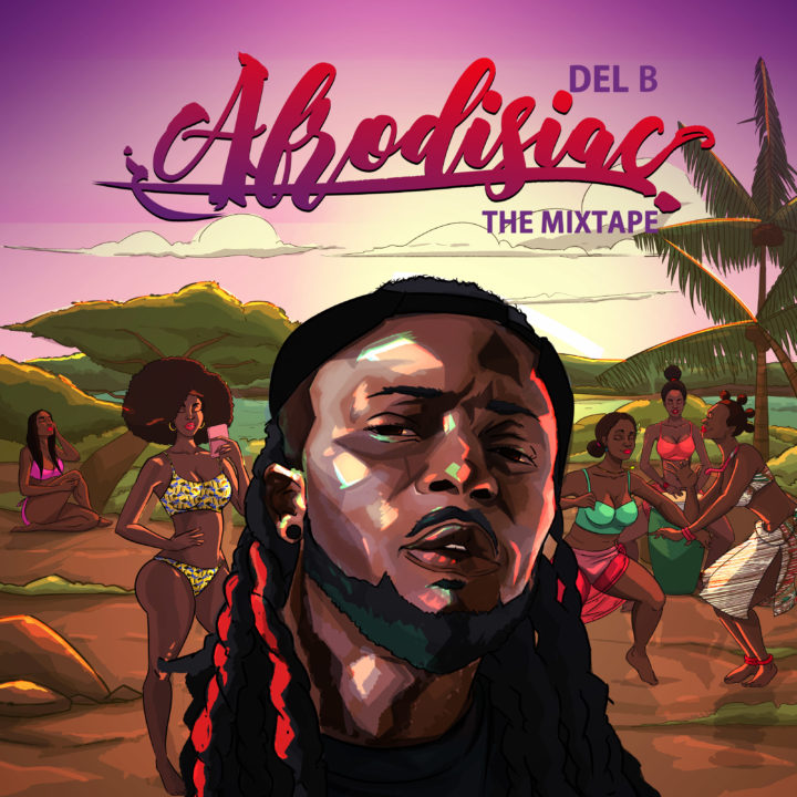 Del B Announces Release Date For Forthcoming Mixtape – 'Afrodisiac