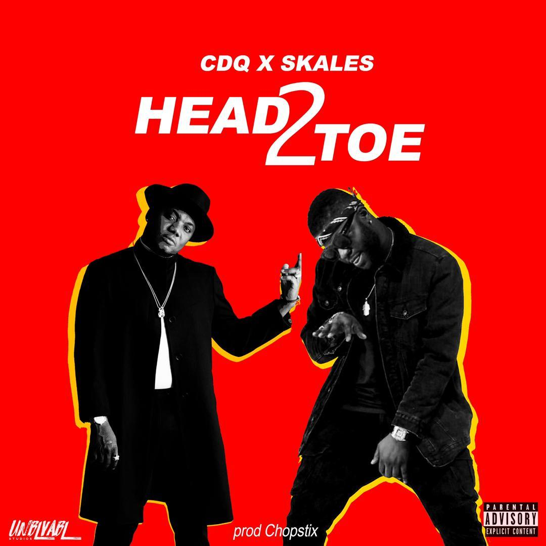 FRESH: CDQ X Skales X Chopstix – Head 2 Toe