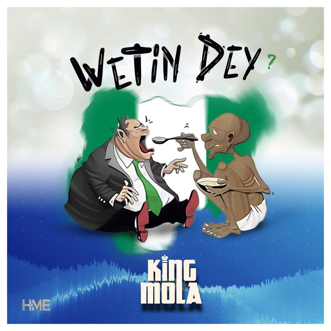 VIDEO: King Mola – Wetin Dey