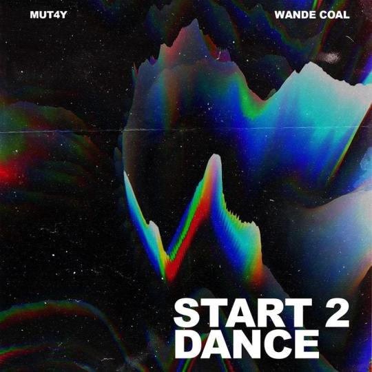 FRESH: Mut4y ft. Wande Coal – Start 2 Dance