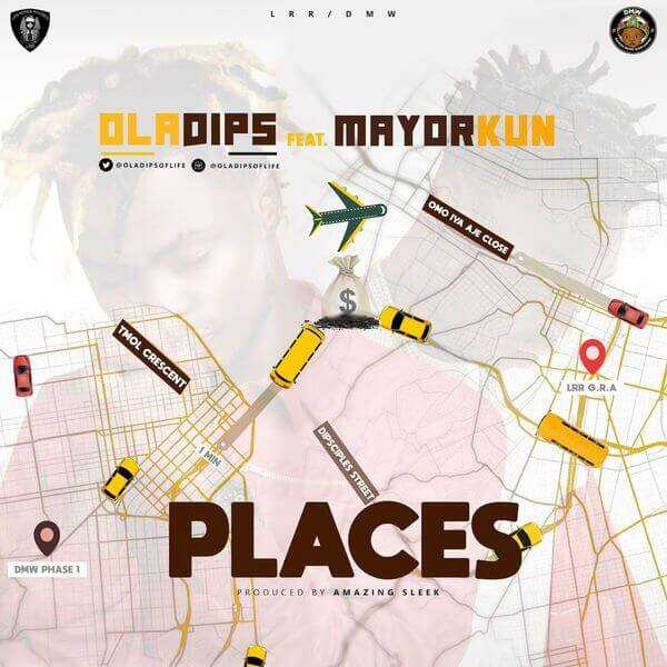 STREAM: Oladips ft. Mayorkun – Places