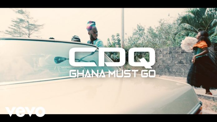 VIDEO: CDQ – Ghana Must Go