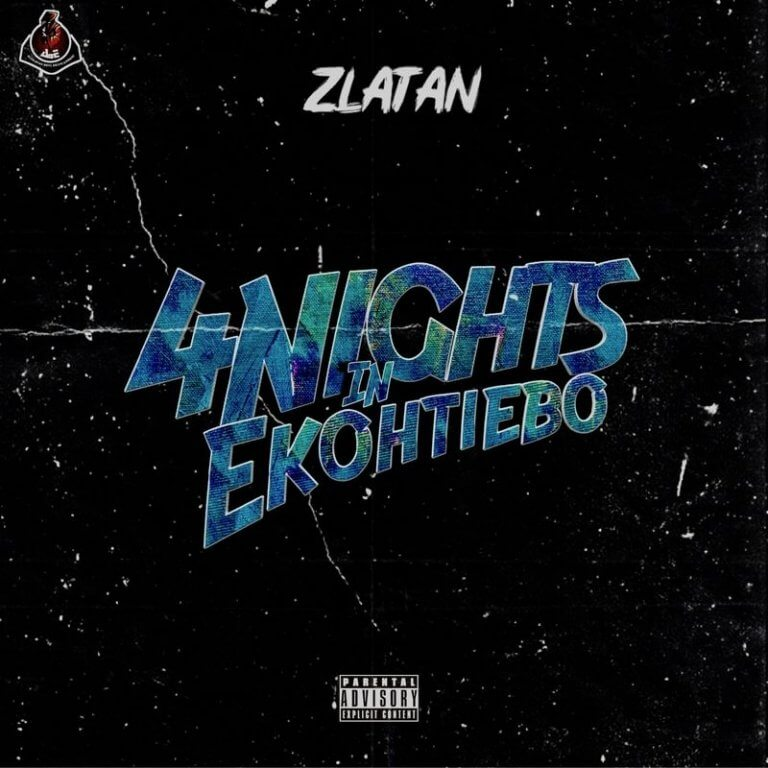 Music: Zlatan – 4 Nights In Ekohtiebo