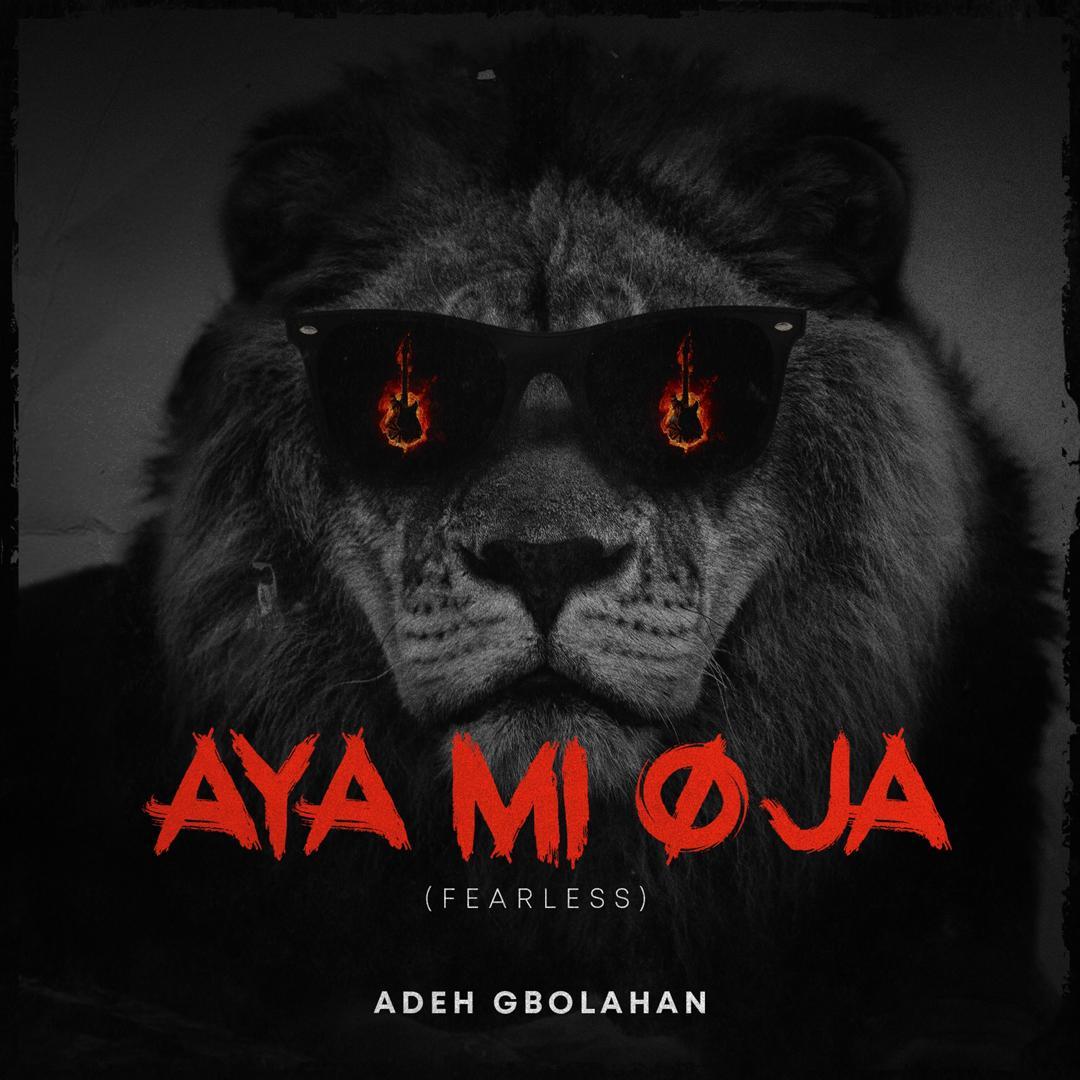 Music Premiere: Adeh Gbolahan – Aya mi o ja | @adehgbolahan