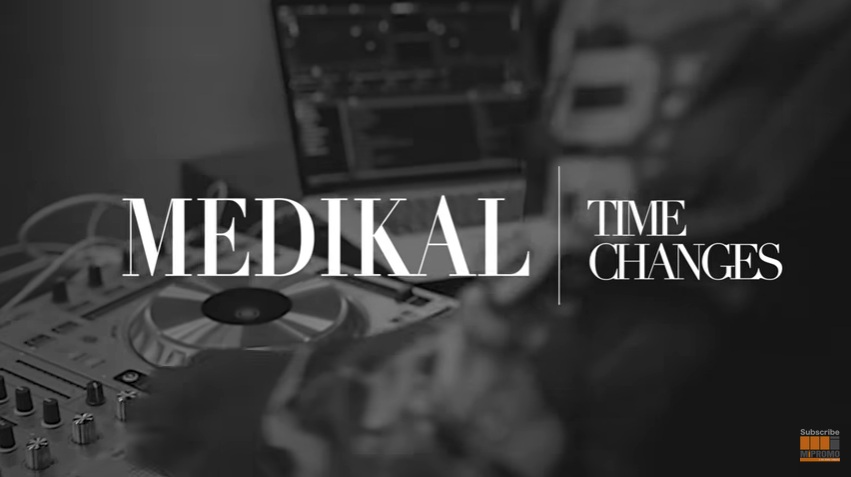 VIDEO: Medikal – Time Changes