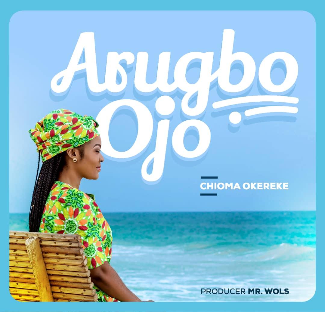 Gospel: Chioma Okereke – Arugbo Ojo